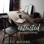 Entrusted Study: Beth Moore